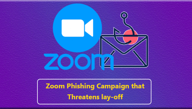 Beware of Zoom Phishing Campaign that Threatens Employees Contracts will be Suspended or Terminated