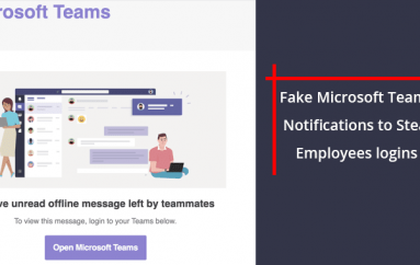 Beware of Fake Microsoft Teams Notifications Aimed to Steal Employees Passwords