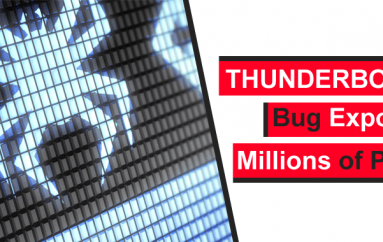 Thunderspy Attack – Critical Intel Thunderbolt Bug Let Attackers Hack Millions of PCs Within 5 Minutes