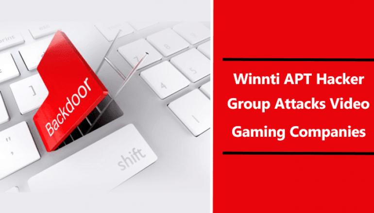 Winnti APT Hacker Group Attacks Video Gaming Companies Using PipeMon Malware