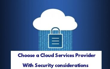 How to Choose a Cloud Services Provider With Best Security considerations