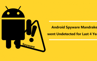 Beware of an Android Spyware Mandrake that went Undetected for Last 4 Years