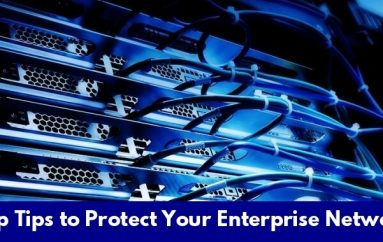 10 Most Important Cyber Security Tips To Protect Your Enterprise Network