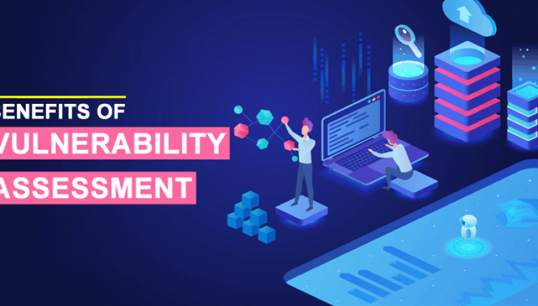 Benefits of Vulnerability Assessment