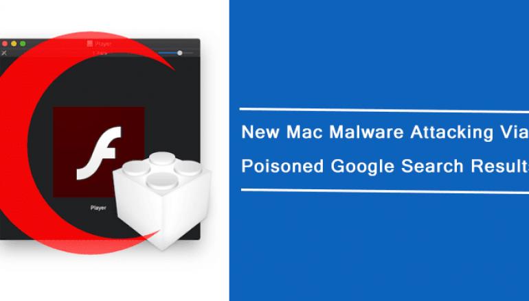 Beware of New Mac Malware Spreading via Poisoned Google Search Results
