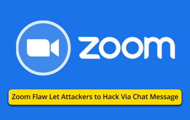 New Zoom Flaw Let Attackers to Hack into the Systems of Participants via Chat Messages