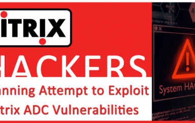 Hackers Actively Scanning & Constantly Attempt To Exploit Citrix ADC Vulnerabilities