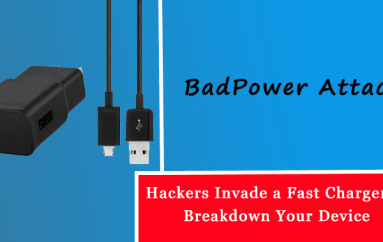 BadPower Attack – Hackers Invade a Fast Charger to Breakdown Your Device