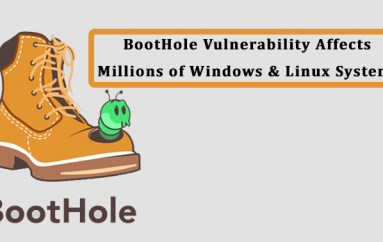 BootHole Vulnerability Affects Millions of Windows and Linux Systems – Allows Attackers to Install Stealthy Malware