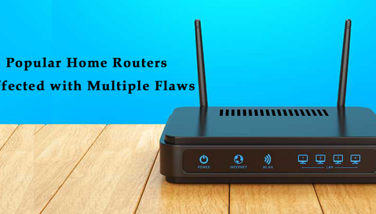 Popular Home Routers Affected With Multiple Critical Security Flaws