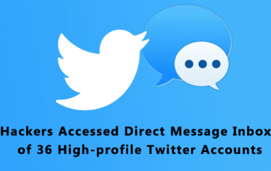 Hackers Accessed Direct Message Inbox of 36 High-profile Twitter Accounts