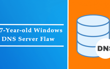 Microsoft Patches Critical Wormable 17-Year-old Windows DNS Server Flaw that Affects Windows Server Versions 2003 to 2019