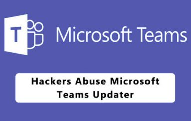 Hackers Abuse Microsoft Teams Updater to Install Malware Using Living off the Land Technique