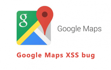 Google Maps XSS Bug – Bounty Doubled After the Original Fix had Failed