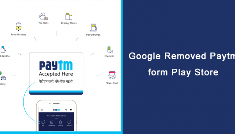 Google Removed Paytm form Play Store on Violation of Gambling Policy
