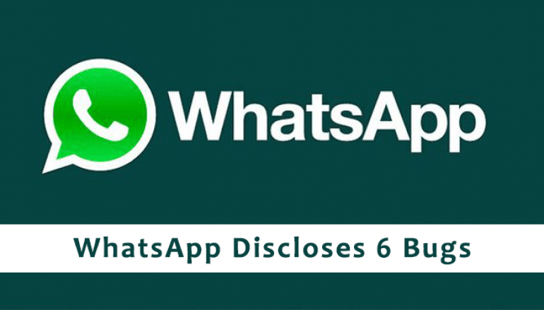 WhatsApp Discloses 6 Bugs That Allows Attackers to Execute Code Remotely
