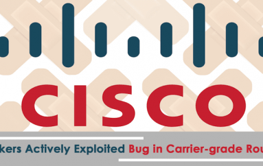 Cisco Warns Hackers Actively Exploited Bug in Carrier-grade Routers